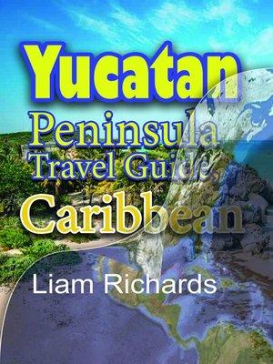 cover image of Yucatan Peninsula Travel Guide, Caribbean