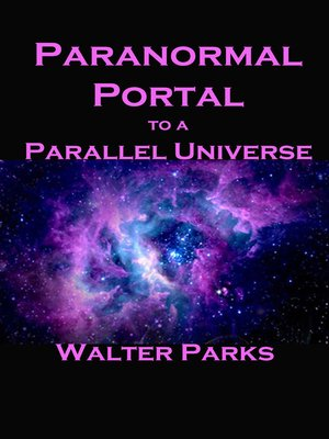 cover image of Paranormal Portal to a Parallel Universe