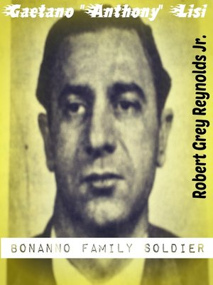 "cover image of Gaetano ""Anthony"" Lisi Bonanno Family Soldier"