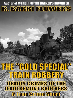"cover image of The ""Gold Special"" Train Robbery"