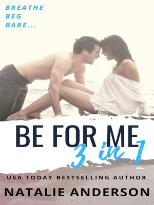 cover image of 'Be For Me'--Three Book Bundle (Contemporary Romance Series Boxed Set, books 1-3)
