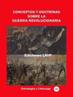cover image of Conceptos y doctrinas sobre la guerra revolucionaria