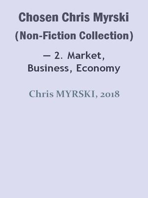 cover image of Chosen Chris Myrski (Non-Fiction Collection) — 2. Market, Business, Economy