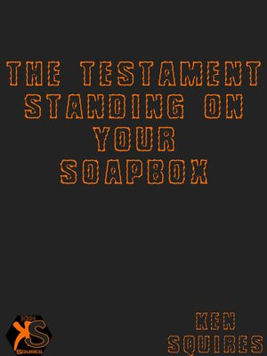 cover image of The Testament Standing on Your Soapbox