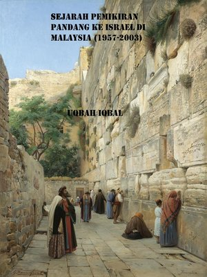 cover image of Sejarah Pemikiran Pandang Ke Israel di Malaysia (1957-2003)