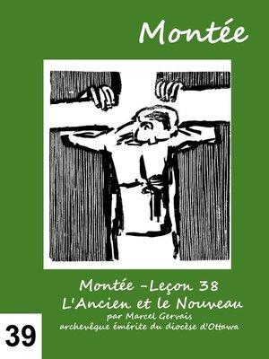 cover image of Montée -Leçon 38 L'Ancien et le Nouveau