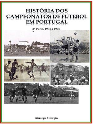 cover image of História dos Campeonatos de Futebol em Portugal, 1934 a 1946