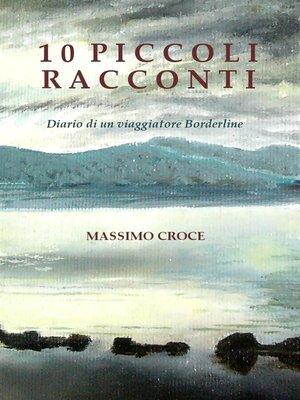 cover image of 10 Piccoli Racconti, Diario di un viaggiatore Borderline