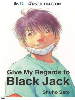 cover image of Give My Regards to Black Jack--Ep.12 Justification (English version)