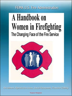 cover image of FEMA U.S. Fire Administration the Changing Face of the Fire Service