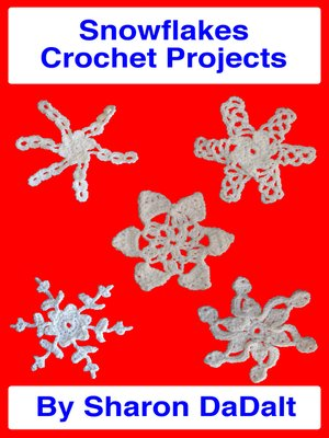 cover image of Snowflakes Crochet Projects