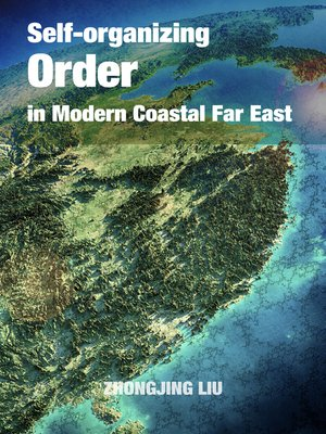 cover image of Self-organizing Order in Modern Coastal Far East