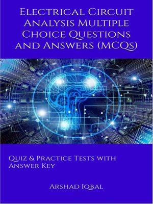 cover image of Electrical Circuit Analysis Multiple Choice Questions and Answers (MCQs)
