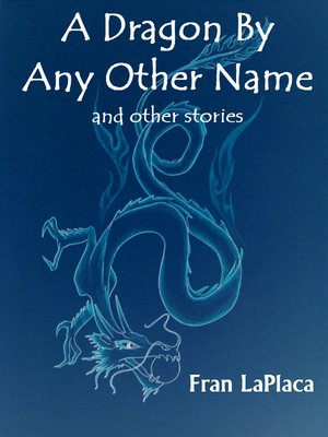 cover image of A Dragon by Any Other Name and Other Stories