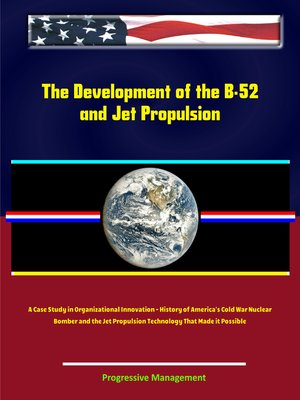 cover image of The Development of the B-52 and Jet Propulsion