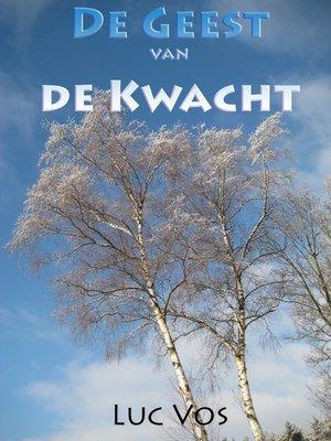cover image of De Geest Van De Kwacht
