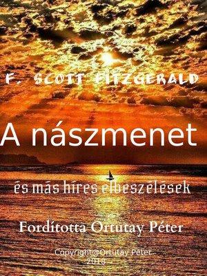 cover image of F. Scott Fitzgerald a nászmenet és más híres elbeszélések Fordította Ortutay Péter