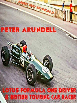 cover image of Peter Arundell Lotus Formula One Driver & British Touring Car Racer