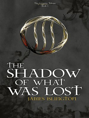 cover image of The Shadow of What Was Lost (The Licanius Trilogy #1)