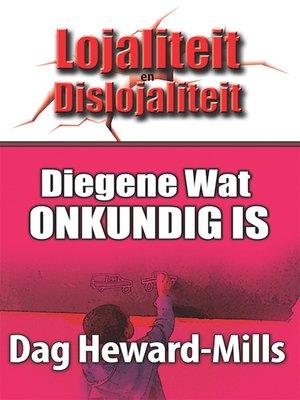 cover image of Diegene Wat Onkundig Is
