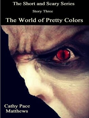 cover image of 'The Short and Scary Series' the World of Pretty Colors