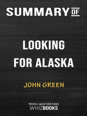 cover image of Summary of Looking for Alaska by John Green / Trivia/Quiz for Fans