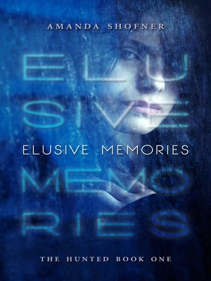 cover image of Elusive Memories (The Hunted #1)