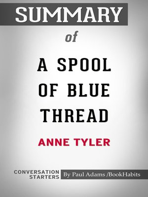 cover image of Summary of a Spool of Blue Thread