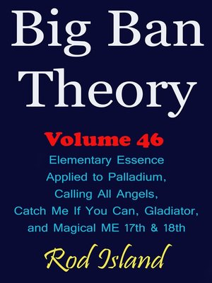 cover image of Elementary Essence Applied to Palladium, Calling All Angels, Catch Me If You Can, Gladiator, and Magical ME 17th & 18th, Volume 46