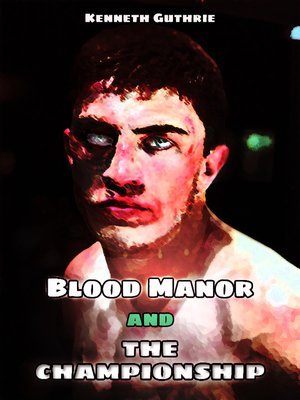 cover image of Blood Manor and the Championship (Combined Edition)