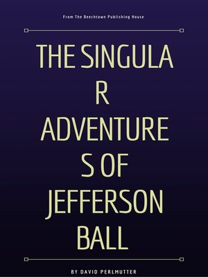 cover image of The Singular Adventures of Jefferson Ball