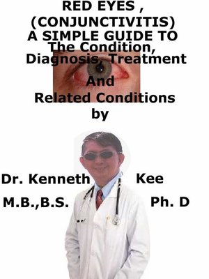 cover image of Red Eyes (Conjunctivitis), a Simple Guide to the Condition, Diagnosis, Treatment and Related Conditions