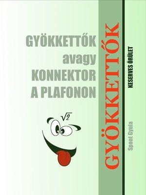 cover image of Gyökkettők