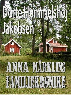cover image of Anna Märklins familiekrønike