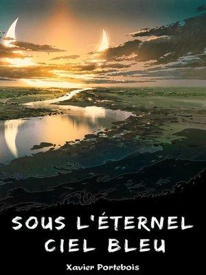 cover image of Sous l'éternel ciel bleu
