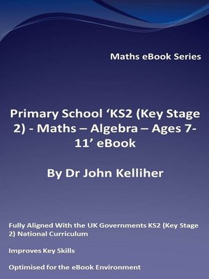 cover image of Primary School 'KS2 (Key Stage 2)--Maths – Algebra--Ages 7-11' eBook