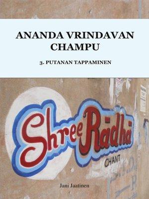 cover image of Ananda Vrindavan Champu 3. Putanan Tappaminen