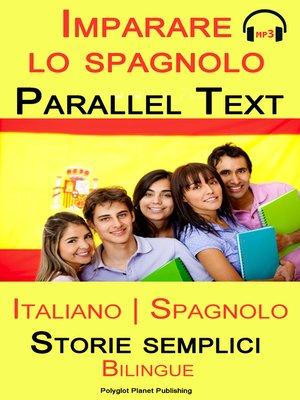 cover image of Imparare lo spagnolo--Parallel text--Storie semplici (Italiano--Spagnolo) Bilingual
