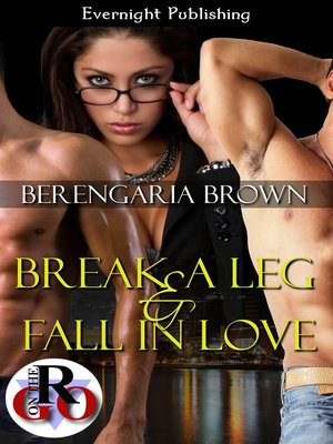cover image of Break a Leg and Fall in Love