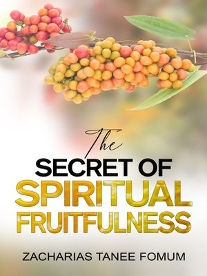 cover image of The Secret of Spiritual Fruitfulness