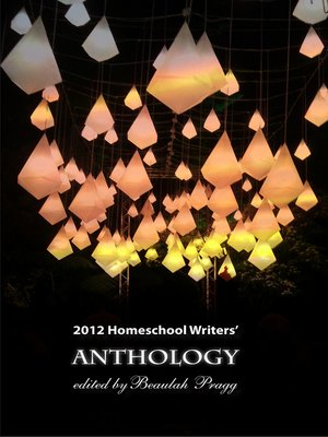 cover image of 2012 Homeschool Writers Anthology