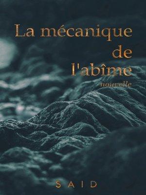 cover image of La mécanique de l'abîme