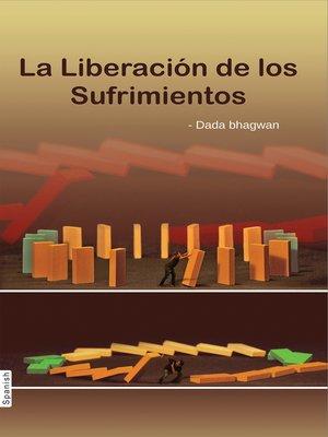 cover image of La Liberación de los Sufrimientos (In Spanish)