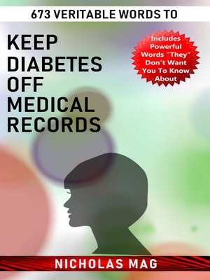 cover image of 673 Veritable Words to Keep Diabetes Off Medical Records