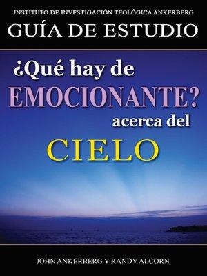 cover image of ¿Qué Hay De Emocionante Acerca Del Cielo?