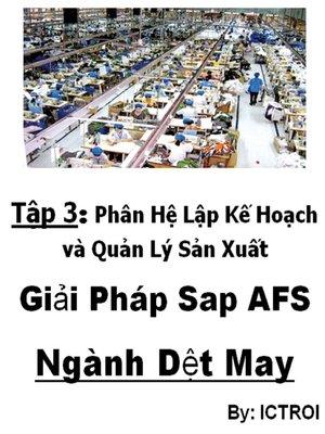 cover image of Phân Hệ Lập Kế Hoạch và Quản Lý Sản Xuất SAP AFS Ngành DỆT MAY
