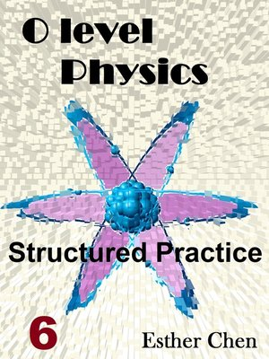 cover image of O Level Physics Structured Practice 6
