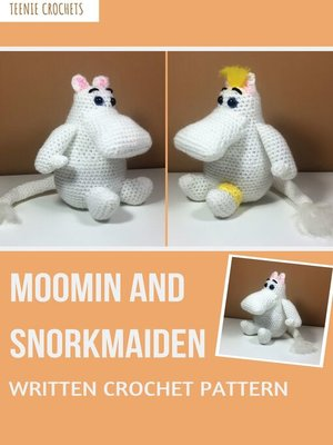 cover image of Moomin and Snork-maiden--Written Crochet Pattern (Unofficial)