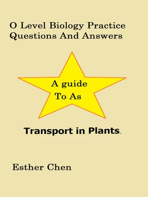 cover image of O Level Biology Practice Questions and Answers Transport In Plants