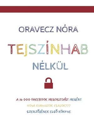 cover image of Tejszínhab nélkül